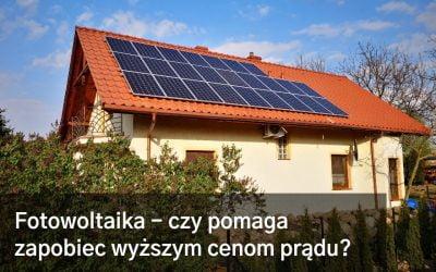 Fotowoltaika – czy pomaga zapobiec wyższym cenom prądu?